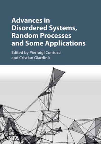Advances in Disordered Systems, Random Processes and Some Applications - Pierluigi Contucci
