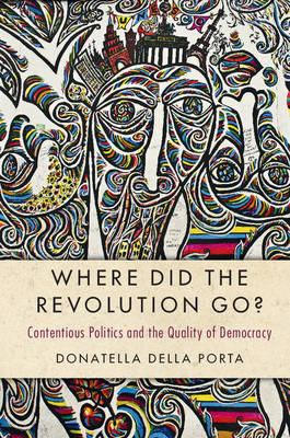 Where Did the Revolution Go? - Donatella Della Porta