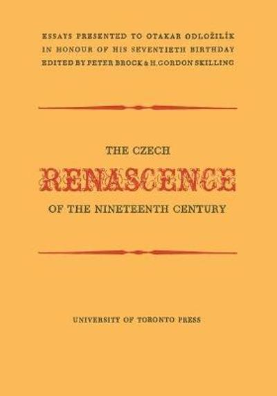 The Czech Renascence of the Nineteenth Century - H. Gordon Skilling