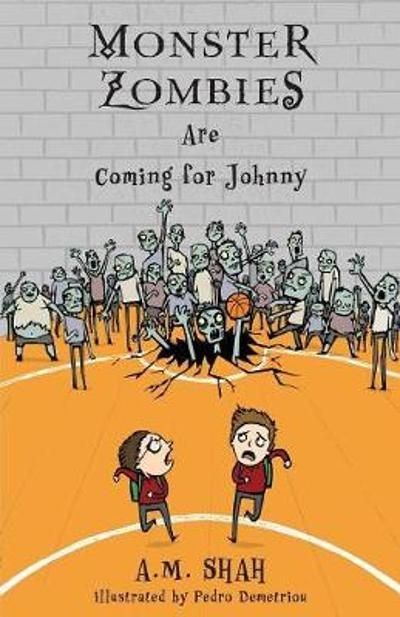 Monster Zombies Are Coming for Johnny - A M Shah