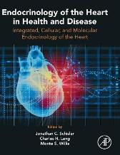 Endocrinology of the Heart in Health and Disease - Jonathan C. Schisler Charles H. Lang Monte S. Willis