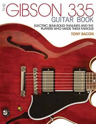 Gibson 335 Book, the - Tony Bacon