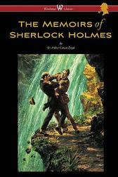 The Memoirs of Sherlock Holmes (Wisehouse Classics Edition - with original illustrations by Sidney Paget) - Sir Arthur Conan Doyle Sam Vaseghi Sidney Paget