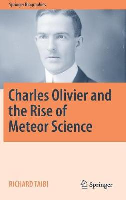 Charles Olivier and the Rise of Meteor Science - Richard Taibi