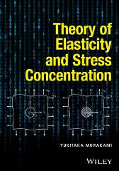 Theory of Elasticity and Stress Concentration - Yukitaka Murakami