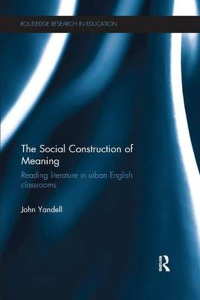 The Social Construction of Meaning - John Yandell