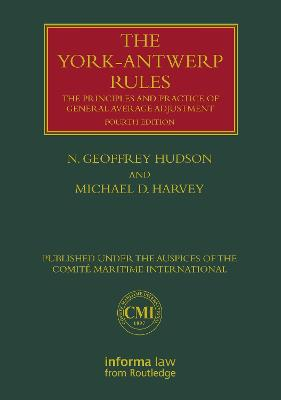 The York-Antwerp Rules: The Principles and Practice of General Average Adjustment - Michael Harvey