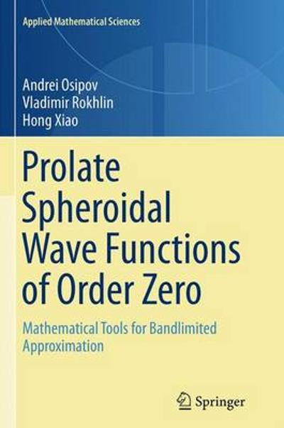 Prolate Spheroidal Wave Functions of Order Zero - Andrei Osipov