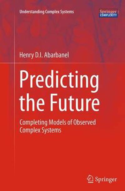 Predicting the Future - Henry Abarbanel