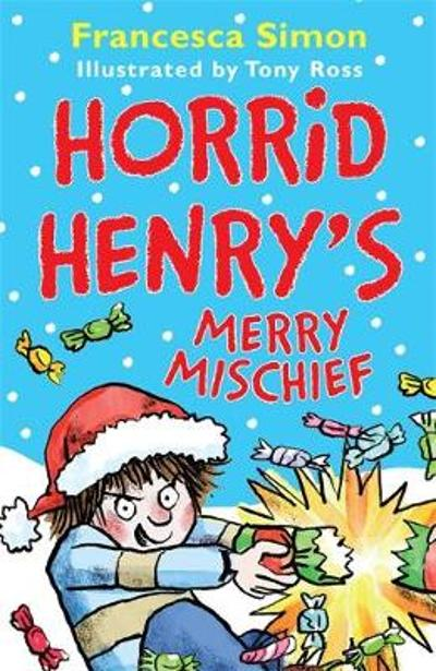 Horrid Henry's Merry Mischief - Francesca Simon