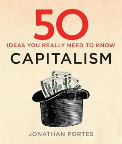 50 Capitalism Ideas You Really Need to Know - Jonathan Portes
