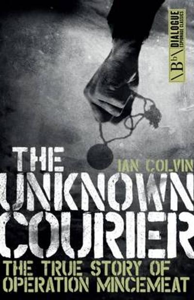The Unknown Courier - Ian Colvin