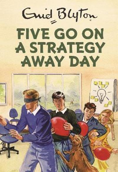 Five go on a strategy away day - Bruno Vincent