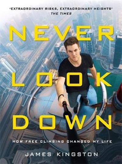 Never Look Down - James Kingston