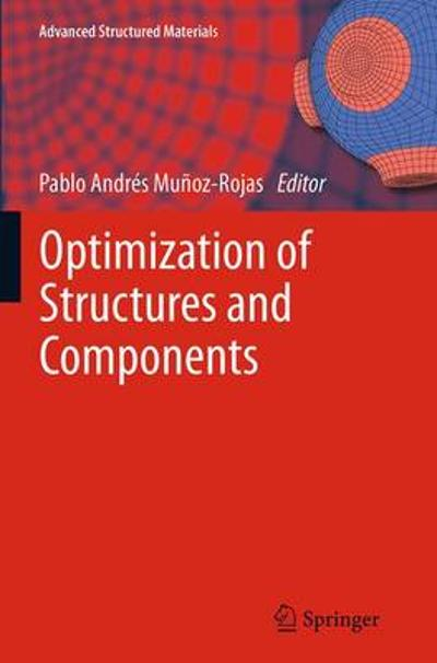 Optimization of Structures and Components - Pablo Andres Munoz-Rojas