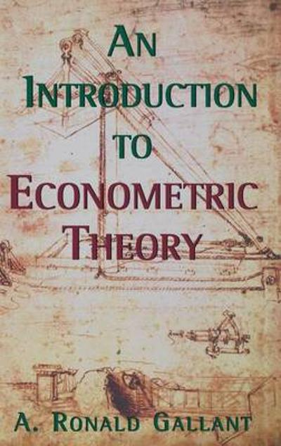 An Introduction to Econometric Theory - A. Ronald Gallant
