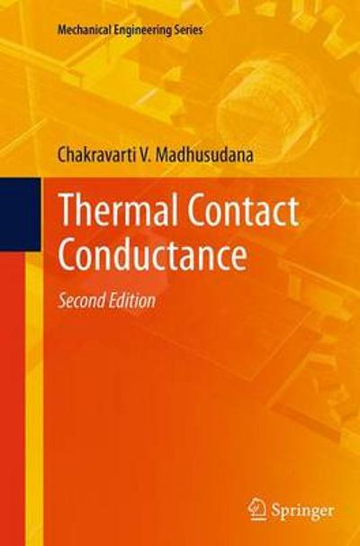 Thermal Contact Conductance - Chakravarti V. Madhusudana