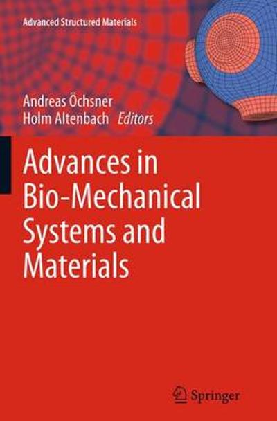 Advances in Bio-Mechanical Systems and Materials - Andreas Ochsner