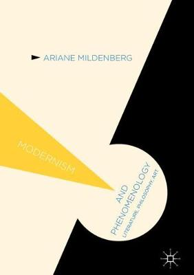 Modernism and Phenomenology - Ariane Mildenberg