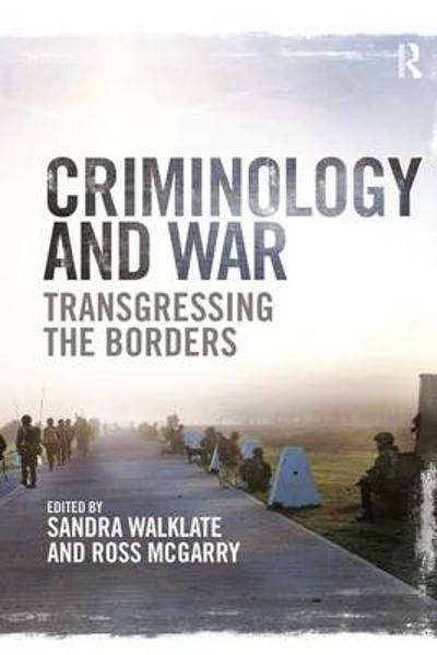 Criminology and War - Sandra Walklate