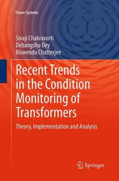 Recent Trends in the Condition Monitoring of Transformers - Sivaji Chakravorti