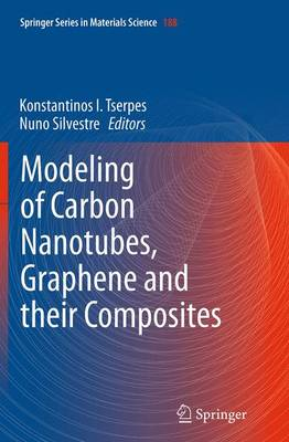 Modeling of Carbon Nanotubes, Graphene and Their Composites - Konstantinos I. Tserpes