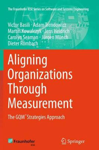 Aligning Organizations Through Measurement - Victor Basili
