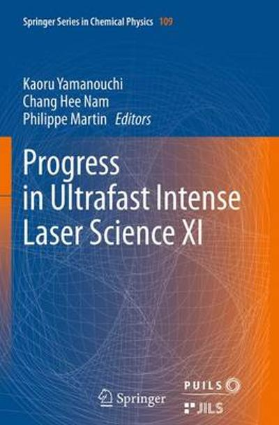 Progress in Ultrafast Intense Laser Science XI - Kaoru Yamanouchi