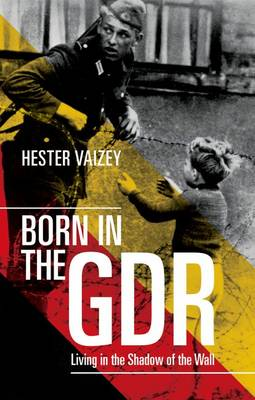 Born in the GDR - Hester Vaizey