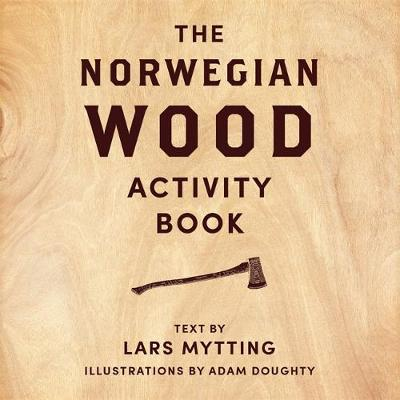 Norwegian Wood Activity Book - Lars Mytting