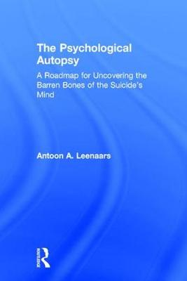 The Psychological Autopsy - Antoon A. Leenaars