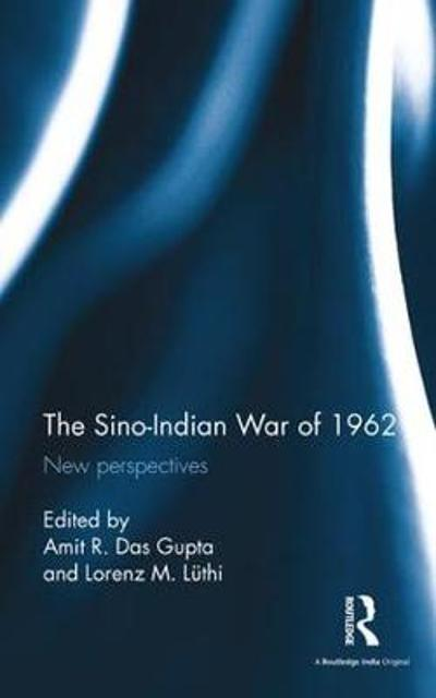 The Sino-Indian War of 1962 - Lorenz M. Luthi