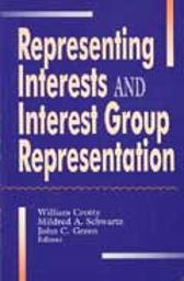 Representing Interest Groups and Interest Group Representation - William Crotty Mildred A. Schwartz John C. Green
