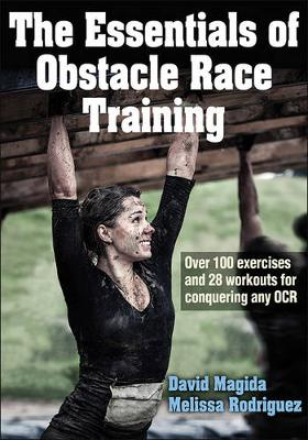 The Essentials of Obstacle Race Training - David Magida