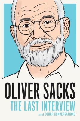 Oliver Sacks: The Last Interview - Oliver Sacks