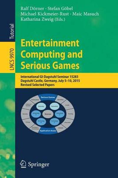 Entertainment Computing and Serious Games - Ralf Doerner