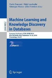 Machine Learning and Knowledge Discovery in Databases - Paolo Frasconi Niels Landwehr Giuseppe Manco Jilles Vreeken