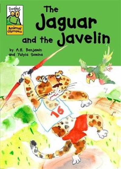 Froglets: Animal Olympics: The Jaguar and the Javelin - A. H. Benjamin