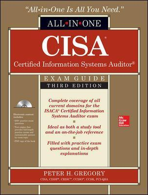 CISA Certified Information Systems Auditor All-in-One Exam Guide, Third Edition - Peter H. Gregory