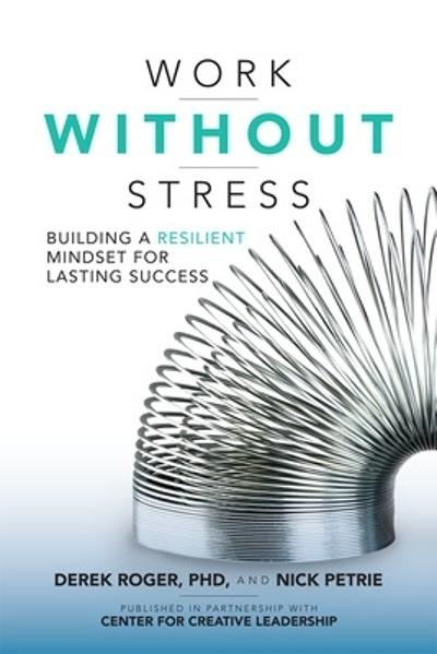 Work without Stress: Building a Resilient Mindset for Lasting Success - Derek Roger