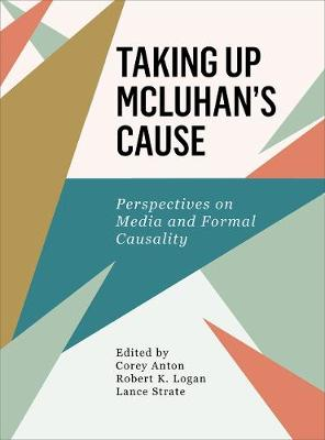 Taking Up Mcluhan's Cause - Corey Anton