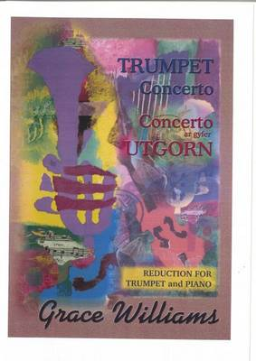 Trumpet Concerto/Concerto ar Gyfer Utgorn - Reduction for Trumpet and Piano - Grace Williams