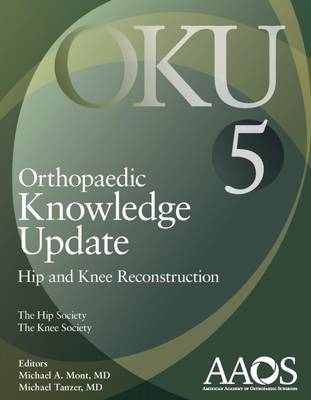 Orthopaedic Knowledge Update Hip and Knee Reconstruction - Michael A. Mont