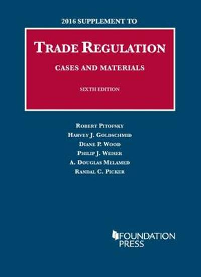 Trade Regulation, Cases and Materials - Robert Pitofsky
