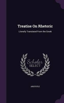 Treatise on Rhetoric - Aristotle