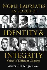 Nobel Laureates In Search Of Identity And Integrity: Voices Of Different Cultures - Andres Hallengren