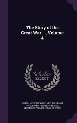 The Story of the Great War ..., Volume 4 - Austin Melvin Knight