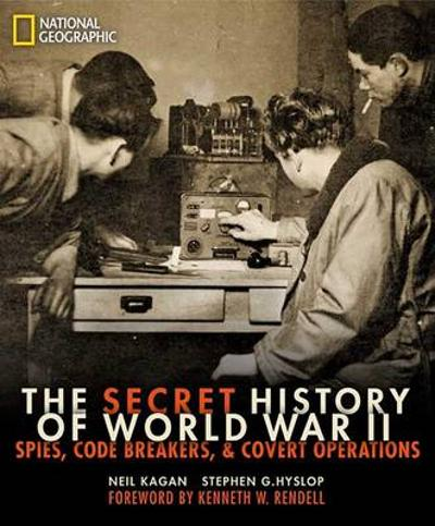The Secret History of World War II - Neil Kagan