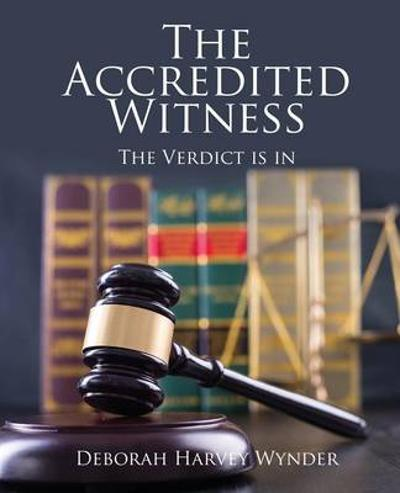 The Accredited Witness - Deborah Harvey Wynder