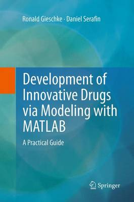 Development of Innovative Drugs via Modeling with MATLAB - Ronald Gieschke